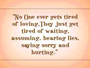 No One Ever Gets Tired