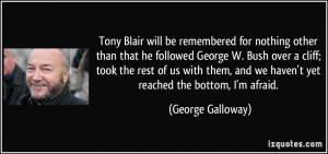 Tony Blair will be remembered for nothing other than that he followed ...