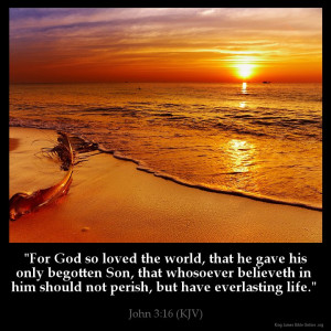 "John 3:16 – ""For God so loved the world, that he gave his only ..."