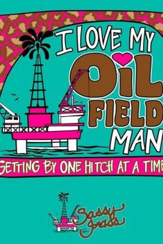 Oilfield girlfriend♥ I have this shirt. Love my Stephen! (: More