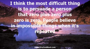 Funny Quotes About Difficult People I think the most difficult