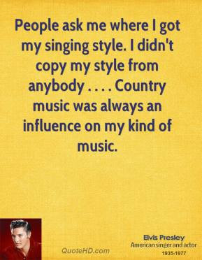 Quotes About Singing And Music Country music was always an