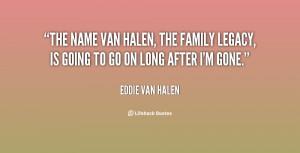 quote-Eddie-Van-Halen-the-name-van-halen-the-family-legacy-130108_2 ...