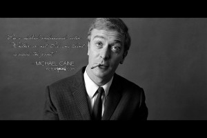 Free 1920 x 1280 Wallpaper. Quote by Michael Caine. Design by Sally ...