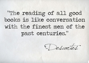 The reading of all good books…