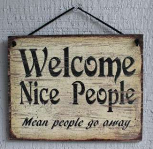... nice people mean people go away quote saying Quotes About Mean People