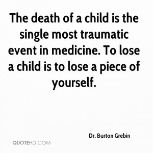 The death of a child is the single most traumatic event in medicine ...