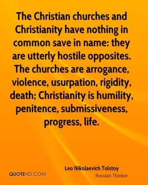 Leo Nikolaevich Tolstoy - The Christian churches and Christianity have ...