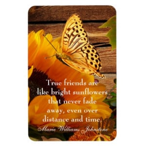 True Friends Never Fade Quote Magnet Sunflower