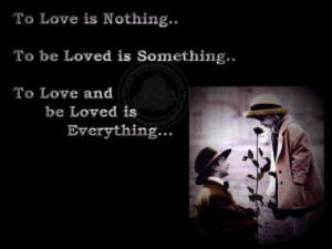 Romantic Quotes: Loved Is Everything…