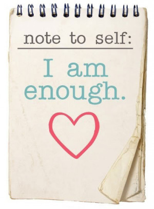 Note to self: I am enough.