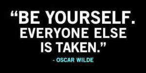 Be Yourself, by Oscar Wilde