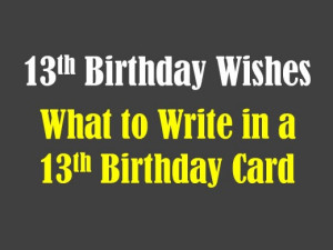 Turn Up Birthday Quotes 13th birthday wishes: what to