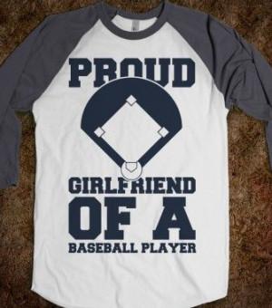 Cute Baseball Quotes For Girlfriends Proud baseball girlfriend