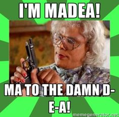 love me some madea more laughing games quotes rolls tide funny stuff ...