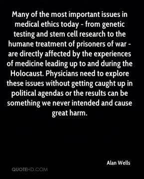 in medical ethics today - from genetic testing and stem cell research ...