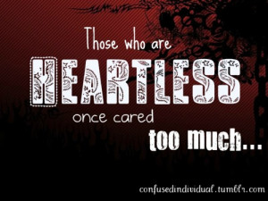Life Quotes – Quote 86 : Those who are heartless once cared too much ...