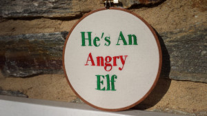 He's An Angry Elf, Elf Movie Quote Hand Embroidery Hoop Art, 6