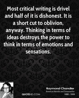 Most critical writing is drivel and half of it is dishonest. It is a ...