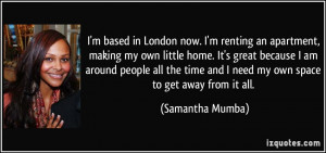 quote-i-m-based-in-london-now-i-m-renting-an-apartment-making-my-own ...