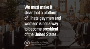 We must make it clear that a platform of 'I hate gay men and women' is ...
