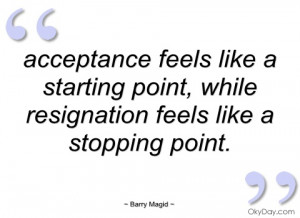 acceptance feels like a starting point