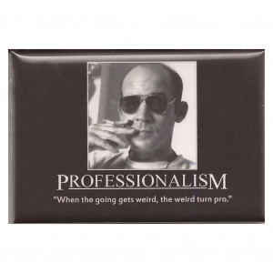 FM120 - Professionalism Hunter Thompson Quote Fridge Magnet