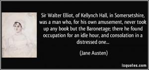 Sir Walter Elliot, of Kellynch Hall, in Somersetshire, was a man who ...