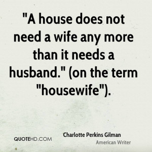 Charlotte Perkins Gilman Wife Quotes | QuoteHD