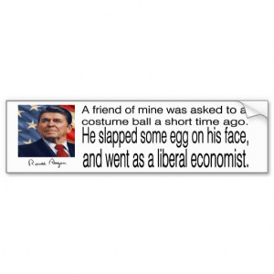 ronald_reagan_quote_liberal_economist_bumper_sticker ...