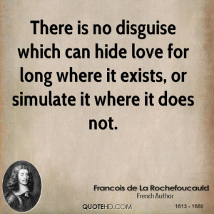 Love In Disguise Quotes There is no disguise which can hide love for ...