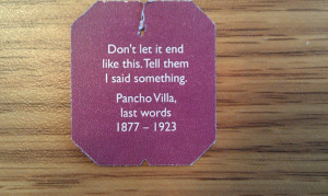 Words in the Week: Quote from Pancho Villa