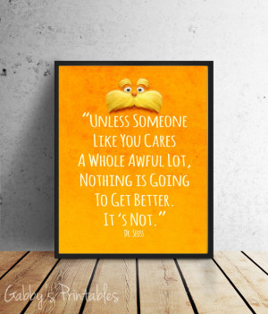 Unless Someone like You Cares The Lorax Quote by GabbysPrintables