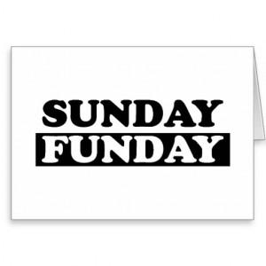 Sunday Funday Ecards Sunday funday greeting card