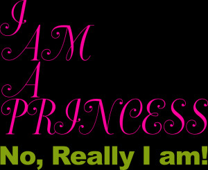 AM A PRINCESS