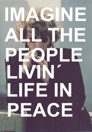Imagine all the people living life in peace.