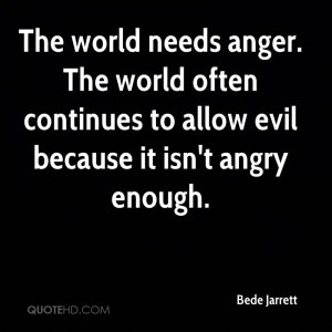 Bede Jarrett Writer Quote The World Needs Anger Often