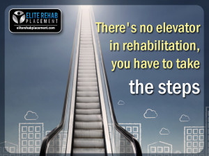 There is no elevator in rehabilitation. You have to take the steps.