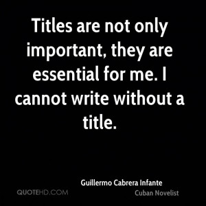 Titles are not only important, they are essential for me. I cannot ...