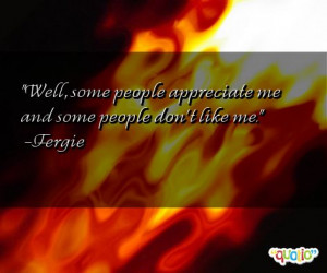 Quotes About Not Appreciating Someone http://www.famousquotesabout.com ...