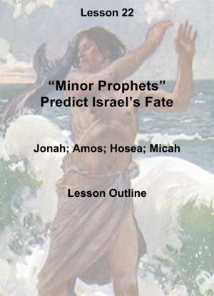 ... Plan: Minor Prophets and Israel's Fate (Jonah, Amos, Hosea, Micah) 1