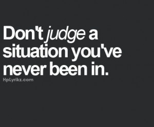 Dont Judge Someone Quotes Pictures