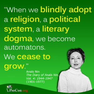 Anais Nin - When we blindly adopt a religion, a political system, a ...
