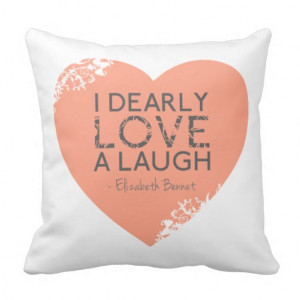 Dearly Love A Laugh - Jane Austin Quote Throw Pillows