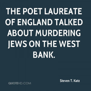 poet laureate of England talked about murdering Jews on the West Bank