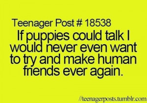 If puppies could talk...
