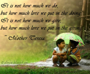 ... give-but-how-much-love-we-put-in-the-giving-mother-teresa-mother-quote