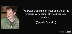 ve always thought John Travolta is one of the greatest movie stars ...