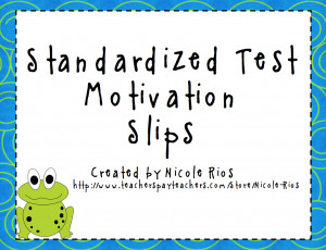 ... my students to buy-in to the standardized test. These are a lot cuter