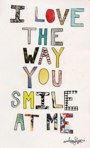 Love Quotes love the way you smile at me